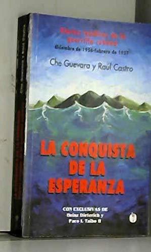 La Conquista de la Esperanza: Diarios ineditos: Che Guevara; Raul