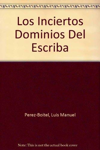9789592101906: Los Inciertos Dominios Del Escriba (Spanish Edition)