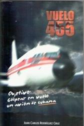 9789592112964: Vuelo 455: Objetivo Golpear En Vuelo Un Avion de Cubana (Spanish Edition)