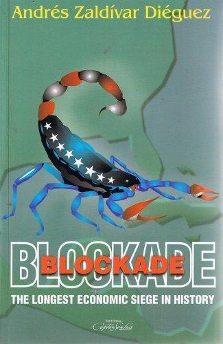 Blockade The longest economic siege in history: Andr&#233, s Zald&#237, var Di&#233, guez