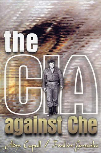The CIA Against Che: Adys Cupull; Froilán