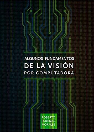 9789592373976: ALGUNOS FUNDAMENTOS DE LA VISIÓN POR COMPUTADORA