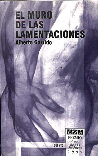 El Muro De Las Lamentaciones (Cuento) (Spanish: Garrido, Alberto
