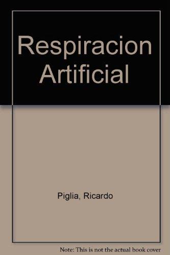 9789592600287: Respiracion Artificial (Spanish Edition)