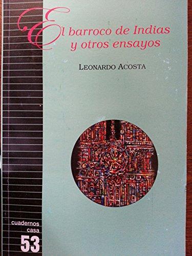El Barroco de Indias y otros Ensayos: Leonardo Acosta