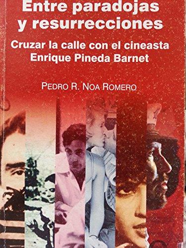 9789593041348: Entre Paradojas Y Resurrecciones.cruzar La Calle Con El Cineasta Enrique Pineda Barnet.