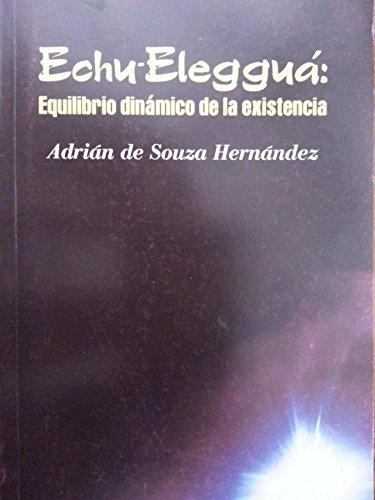 Echu-Eleggua: Equilibrio Dinamico de la Existencia: Adrian de Souza