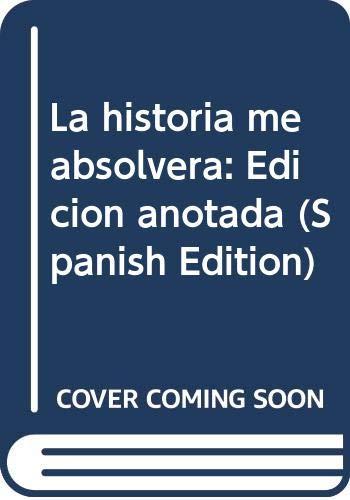 La historia me absolverá /: Castro, Fidel.