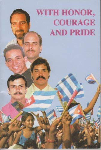 9789597030584: With Honor, Courage and Pride (Defense Statements At The Sentencing Hearings Of The Five Cuban Patriots Unjustly Condemned By A Miami Federal Court)