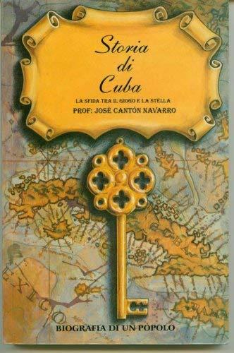 9789597054276: Storia di Cuba. La Sfida tra il Giogo e la Stella