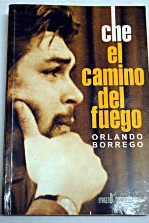 Che, el Camino del Fuego: Borrego, Orlando (Ernesto Che Guevara)
