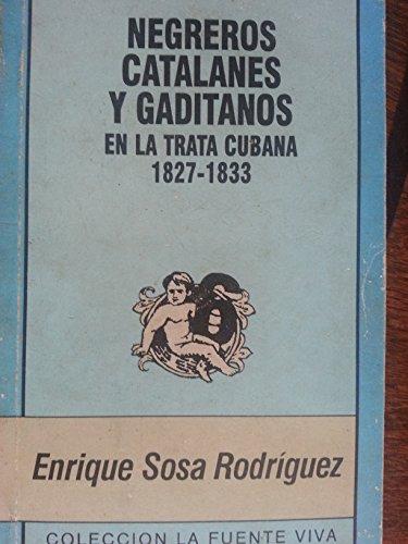 9789597091073: Negreros catalanes y gaditanos en la trata cubana, 1827- 1833 (Colección La fuente viva)