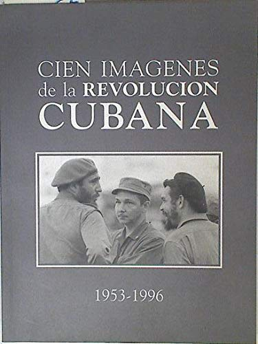 9789597092032: Cien imágenes de la Revolución Cubana: 1953-1996 (Spanish Edition)