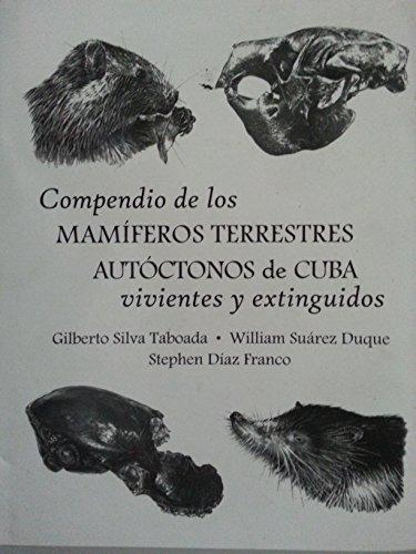 9789597126645: Compendio de los Mamiferos Terrestres Autoctonos de Cuba. vivientes y extinguidos