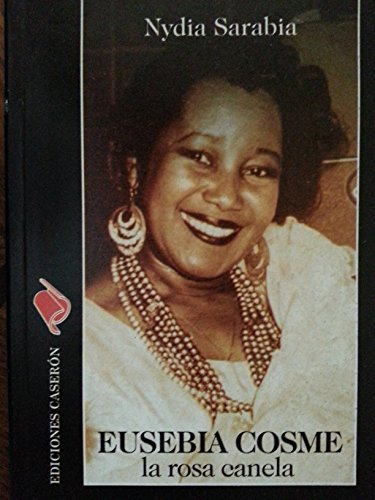 9789597188421: Eusebia Cosme.la Rosa Canela.biografia.
