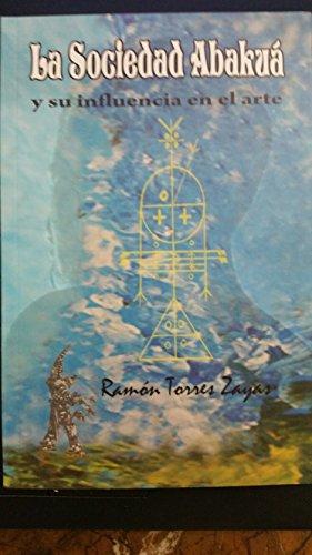 9789597209140: La Sociedad Abakua Y Su Influencia En El Arte