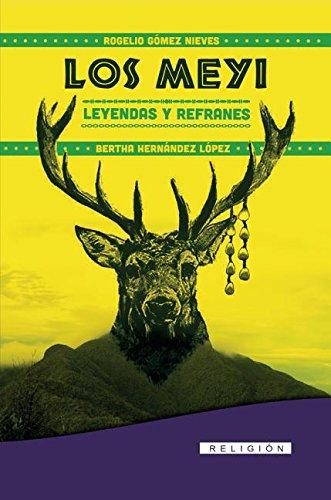 9789597230632: Los meyis: Leyendas y refranes (Spanish Edition)