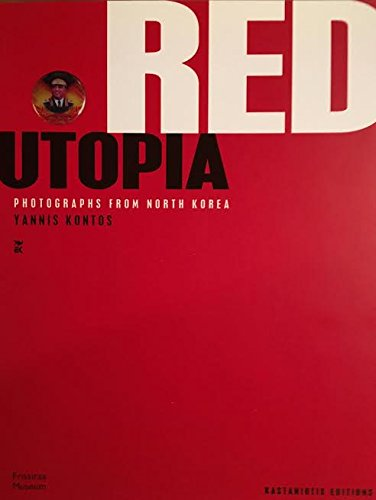 9789600343502: Red Utopia: Photographs from North Korea