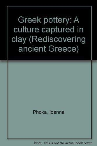 9789600405781: Greek pottery: A culture captured in clay (Rediscovering ancient Greece)