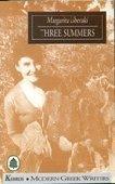 Three Summers (Modern Greek Writers Series): Margarita Liberaki, Karen Van Dyck