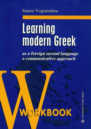 9789601210513: LEARNING MODERN GREEK as a Foreign Second Language a Communicative Approach: Workbook