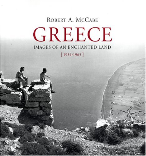 9789601611051: Greece: Images of an Enchanted Land, 1954-1965