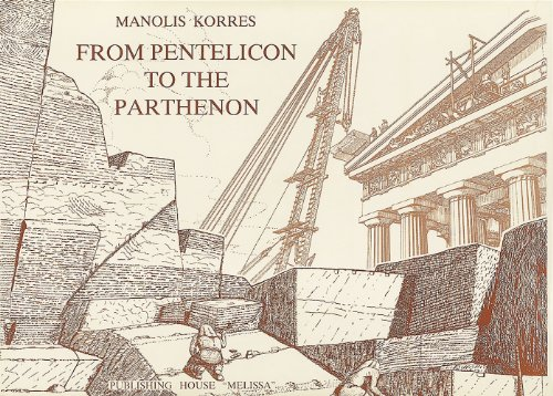 9789602040171: From Pentelicon to the Parthenon: The Ancient Quarries and the Story of a Half-Worked Column Capital of the First Marble Parthenon