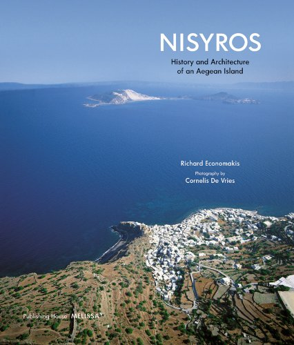 Nisyros: History and Architecture of an Aegean Island: Economakis, Richard