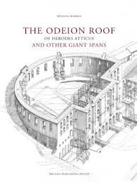 The Odeion Roof Of Herodes Atticus And: Korres, Manolis