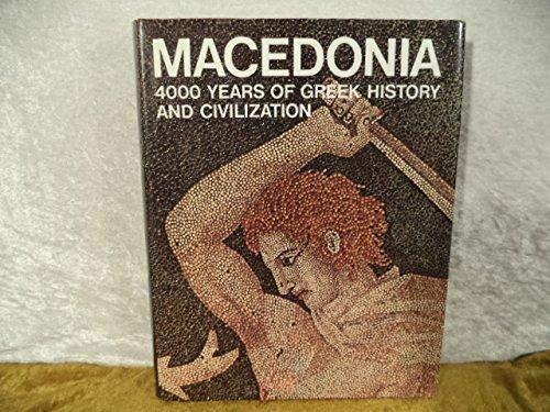 Macedonia. 4000 Years of Greek History and: Sakellariou, M. B.