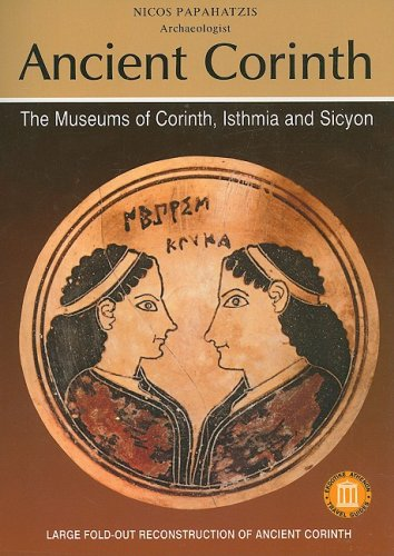 9789602131435: Ancient Corinth The Museums of Corinth, Isthmia and Sicyon