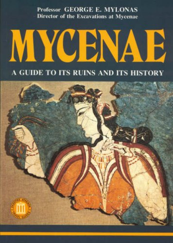 9789602131442: Mycenae - A Guide to its ruins and History (Archaeological Guides)