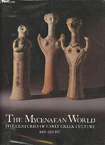 9789602140017: The Mycenaen World: Five Centuries of Early Greek Culture 1600-1100 BC