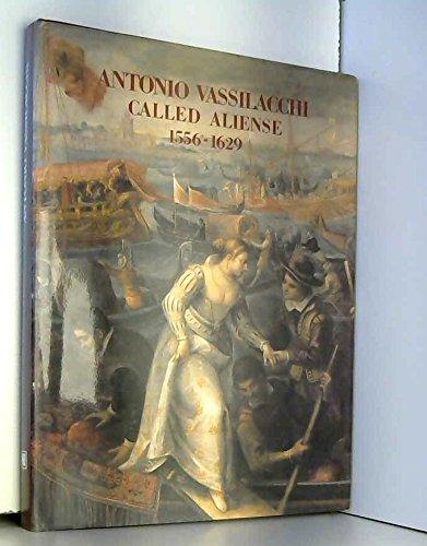 Antonio Vassilacchi Called Aliense, 1556-1629: A Melian: Haris K Makrykostas