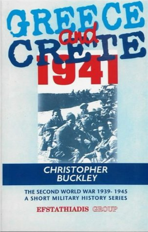 Greece and Crete 1941: Buckley, Christopher