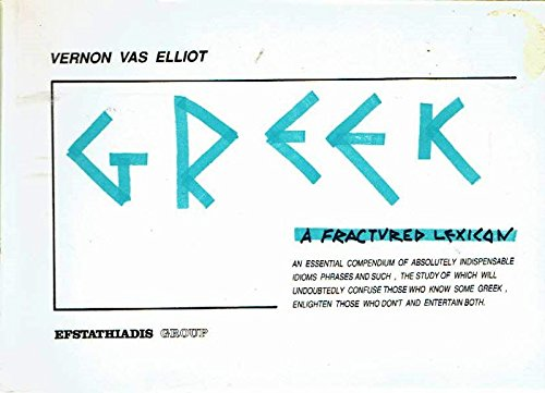 Greek : A Fractured Lexicon Volume 1