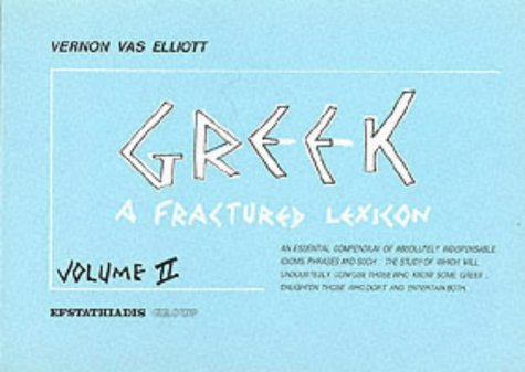 Greek : A Fractured Lexicon Volume 2