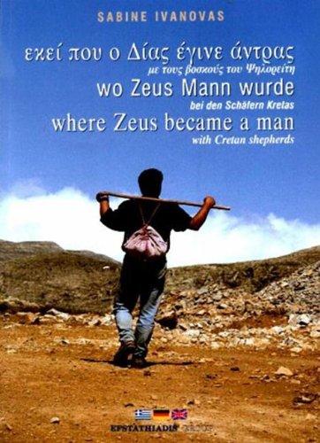 9789602265840: Where Zeus Became a Man: With Cretan Shepherds