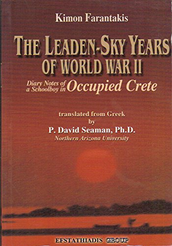 9789602266090: The Leaden-Sky Years of World War II: Diary Notes of a Schoolboy in Occupied Crete