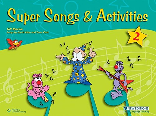 Super Songs and Activities 2: Student's Book with Audio CD (9604030183) by Mackie, Gill; Clark, Tessa; Allan, David