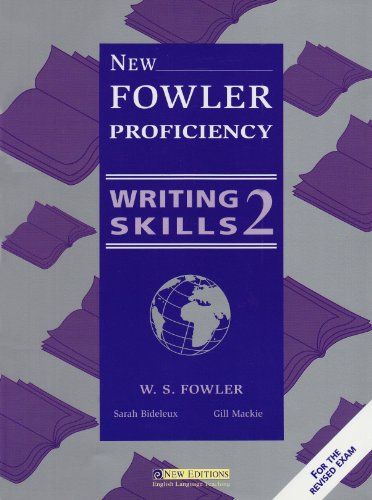 New Fowler Proficiency Writing Skills 2: Student's: W.S. Fowler