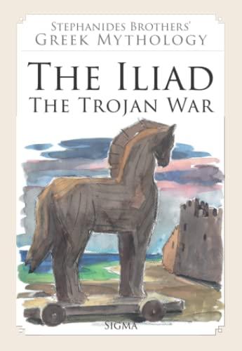 9789604250592: The Iliad: 6 (Stephanides Brothers' Greek Mythology)