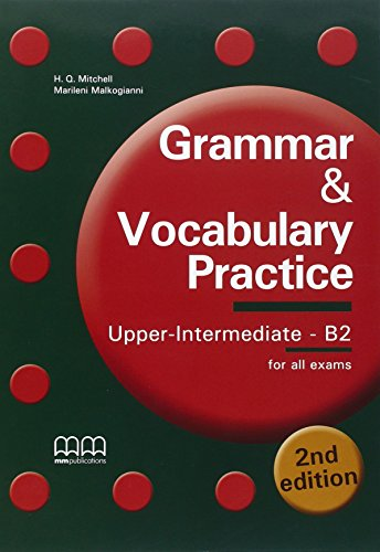 Grammar & vocabulary practice. Upper-intermediate. B2. For Cambridge, Michigan and other exams....