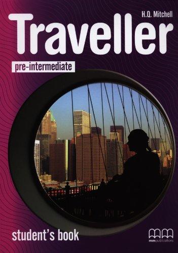 Traveller. Pre-intermediate . Student's book: Mitchell, H.Q.