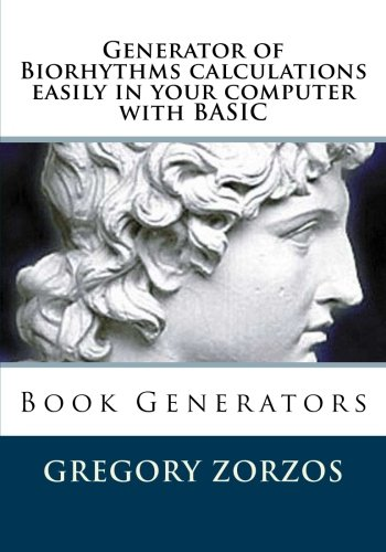 9789604980376: Generator of Biorhythms calculations easily in your computer with BASIC: Book Generators (Volume 9)