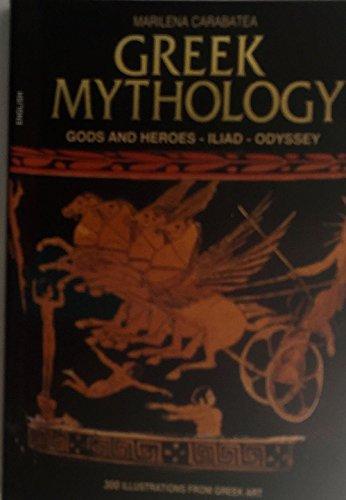 Greek Mythology: Gods and Heroes - Iliad: Marilena Carabatea