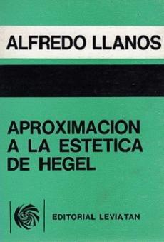 APROXIMACION A LA ESTETICA DE HEGEL: LLANOS, ALFREDO