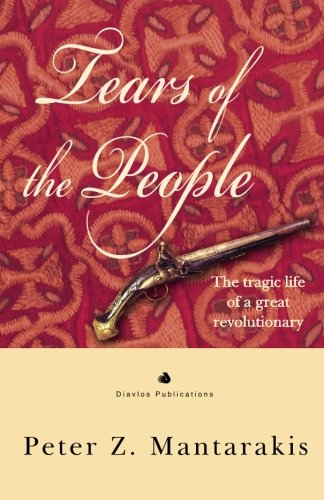 9789605312404: Tears of the people: The tragic life of a great revolutionary