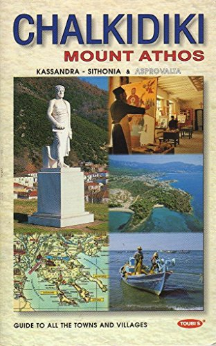 9789605400163: Chalkidiki, Mount Athos: Today and Yesterday: A Complete Guide for Travellers