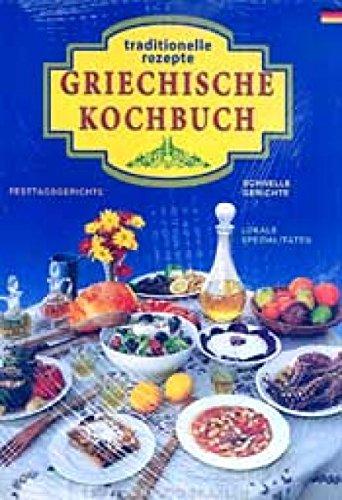 Griechische Küche 222 Rezepte. Das traditionelle griechische: Souli, Sofia